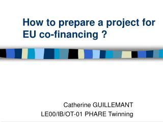How to prepare a project for EU co-financing ?