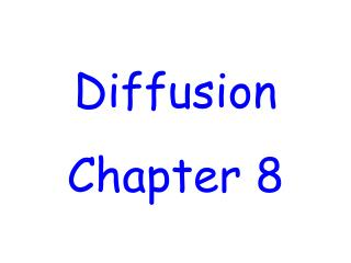 Diffusion Chapter 8