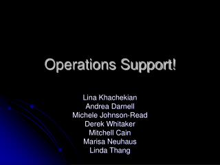 Operations Support!