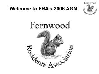 Welcome to FRA's 2006 AGM