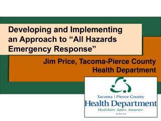 Jim Price, Tacoma-Pierce County  Health Department