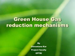 Green House Gas reduction mechanisms