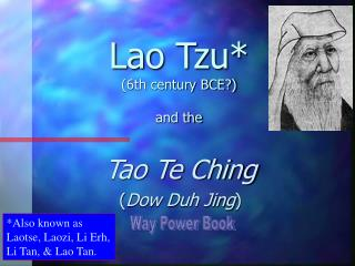 Lao Tzu* (6th century BCE?) and the