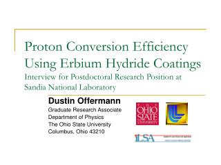 Dustin Offermann Graduate Research Associate Department of Physics The Ohio State University