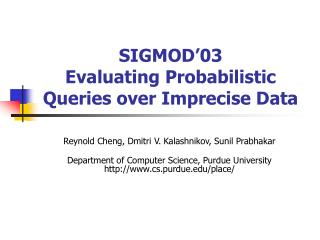 SIGMOD'03 Evaluating Probabilistic Queries over Imprecise Data