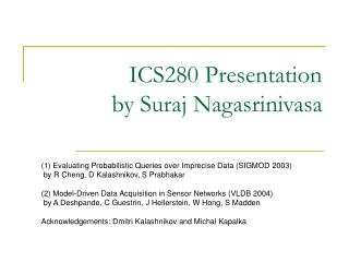 ICS280 Presentation by Suraj Nagasrinivasa