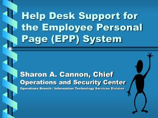 Help Desk Support for the Employee Personal Page (EPP) System