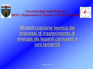 Università degli Studi di Genova DCCI - Dipartimento di Chimica e Chimica Industriale