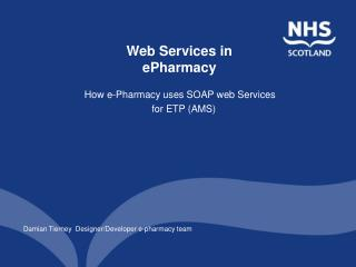 How e-Pharmacy uses SOAP web Services for ETP (AMS)