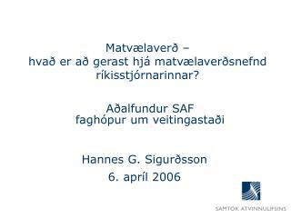 Matvælaverð –  hvað er að gerast hjá matvælaverðsnefnd ríkisstjórnarinnar?