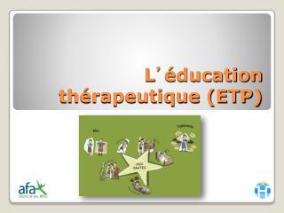 L ' éducation thérapeutique (ETP)