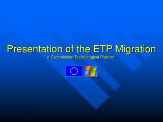 Presentation of the ETP Migration  e-Commission Technological Platform