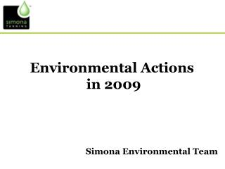 Environmental Actions  in 2009