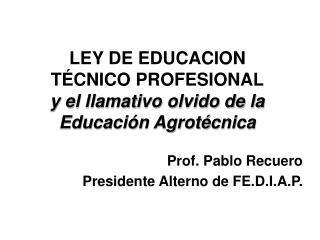 LEY DE EDUCACION  TÉCNICO PROFESIONAL y el llamativo olvido de la Educación Agrotécnica