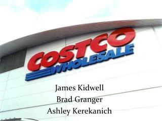 James Kidwell  Brad Granger Ashley Kerekanich