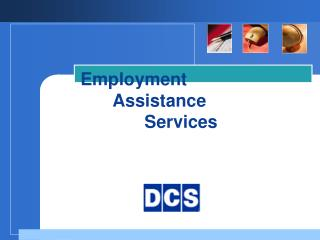 Employment  	Assistance 		Services