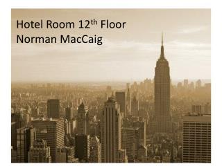 Hotel Room 12 th  Floor Norman MacCaig