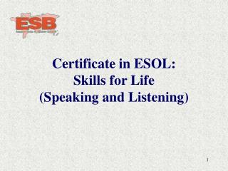 Certificate in ESOL:  Skills for Life (Speaking and Listening)