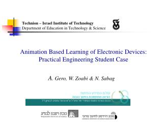 Technion – Israel Institute of Technology Department of Education in Technology & Science