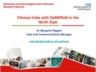 Clinical trials with DeNDRoN in the North East
