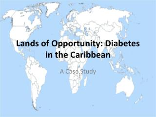 Lands of Opportunity: Diabetes in the Caribbean