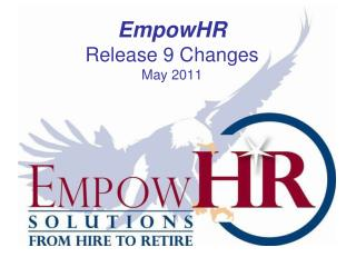 EmpowHR Release 9 Changes May 2011
