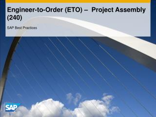 Engineer-to-Order (ETO) –  Project Assembly (240)