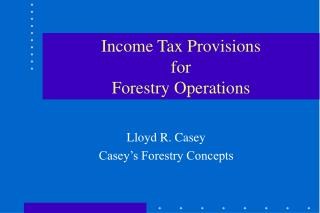 Income Tax Provisions for Forestry Operations
