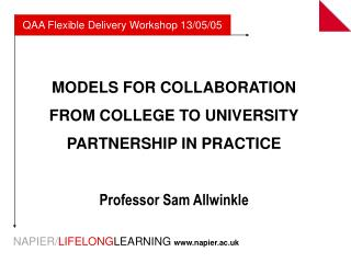 MODELS FOR COLLABORATION FROM COLLEGE TO UNIVERSITY PARTNERSHIP IN PRACTICE