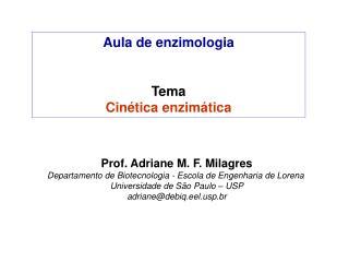 Aula de enzimologia Tema Cinética enzimática