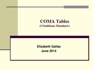 COMA Tables (COnditions MetadatA)