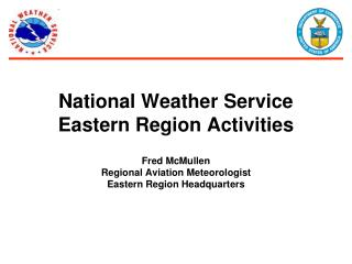 Enhanced Weather Forecast Office (WFOs) Services