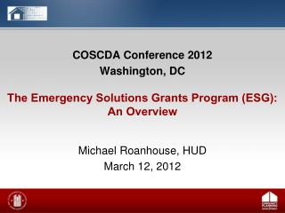 The Emergency Solutions Grants Program (ESG): An Overview