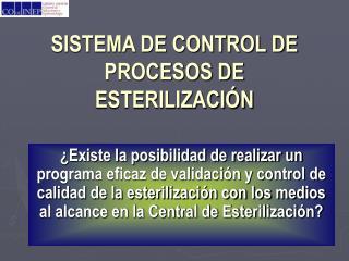 SISTEMA DE CONTROL DE PROCESOS DE ESTERILIZACIÓN
