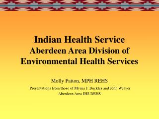 Indian Health Service  Aberdeen Area Division of Environmental Health Services