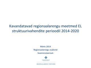 Kavandatavad regionaalarengu meetmed EL struktuurivahendite perioodil 2014-2020
