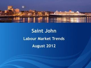 Saint John Labour Market Trends August 2012