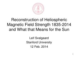 Reconstruction of Heliospheric Magnetic Field Strength 1835-2014 and What that Means for the Sun