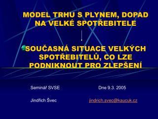 Seminář SVSE                                Dne 9.3. 2005
