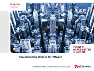 Housekeeping Utilities for VMware