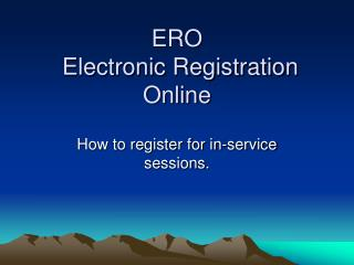 ERO  Electronic Registration Online