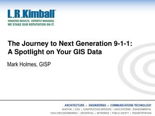 The Journey to Next Generation 9-1-1: A Spotlight on Your GIS Data