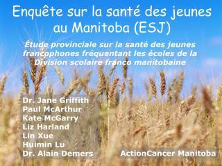 Enquête sur la santé des jeunes  au Manitoba (ESJ)