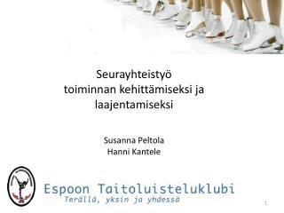 Seurayhteistyö toiminnan kehittämiseksi ja laajentamiseksi Susanna Peltola Hanni Kantele