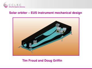 Solar orbiter – EUS instrument mechanical design