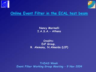 Online Event Filter in the ECAL test beam