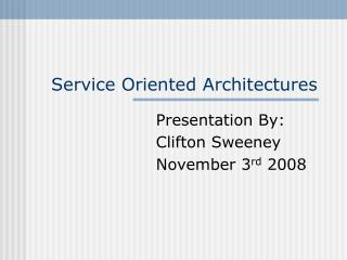 Service Oriented Architectures