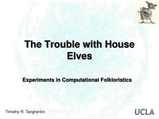 The Trouble with House Elves
