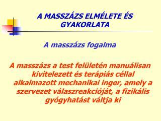 A MASSZÁZS ELMÉLETE ÉS GYAKORLATA