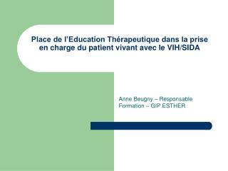 Place de l'Education Thérapeutique dans la prise en charge du patient vivant avec le VIH/SIDA